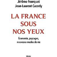 La France sous nos yeux. Economie, paysages, nouveaux modes de vie