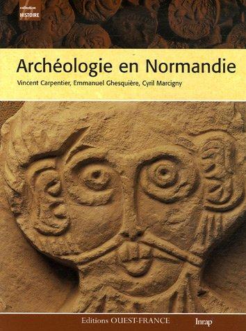 Archéologie en Normandie par Vincent Carpentier