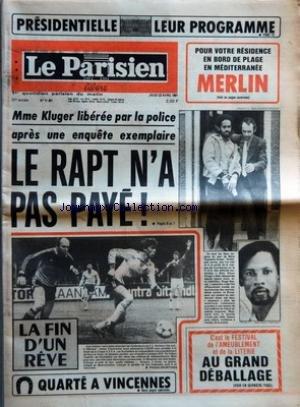 PARISIEN LIBERE (LE) [No 11381] du 23/04/1981 - MME KLUGER LIBEREE PAR LA POLICE APRES UNE ENQUETE EXEMPLAIRE - LE RAPT N'A PAS PAYE - LA FIN D'UN REVE - C'EST LE FESTIVAL DE L'AMEUBLEMENT ET DE LA LITERIE - AU GRAND DEBALLAGE par Collectif