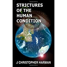 Strictures of the Human Condition