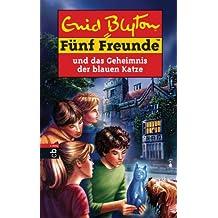 Fünf Freunde und das Geheimnis der blauen Katze (Einzelbände 70)