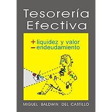 Tesorería efectiva: Más liquidez, menos endeudamiento. (Dirección Financiera nº 1) (Spanish Edition)