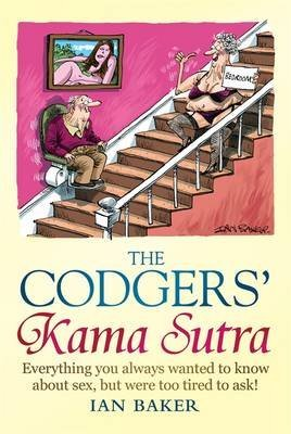 [(The Codger's Kama Sutra : Everything You Wanted to Know About Sex But Were Too Tired to Ask)] [By (author) Ian Baker] published on (September, 2011)