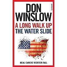 A Long Walk Up the Water Slide: Neal Careys vierter Fall (Neal-Carey-Serie)