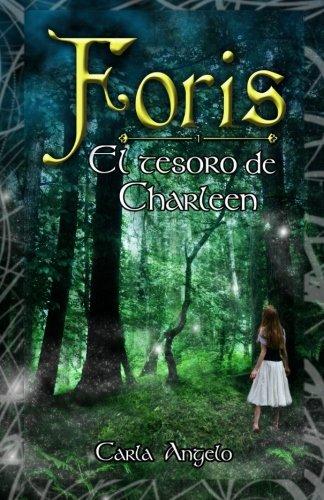 El tesoro de Charleen: Volume 1 (Foris) por Carla Angelo