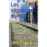 Les vagabonds du rail: Traduction de Louis Postif (English Edition)