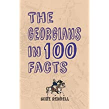 The Georgians in 100 Facts