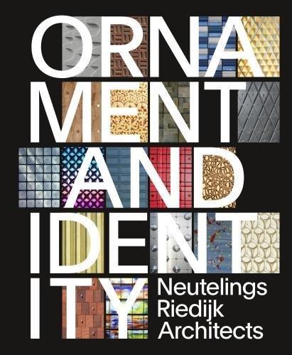 Ornament & identity : Neuteling riedijk architects
