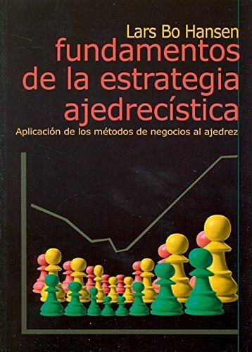 Fundamentos de la estrategia ajedrecistica por Lars Bo Hansen