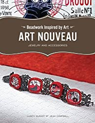 Beadwork Inspired by Art: Art Nouveau Jewelry and Accessories by Judith Durant (2008-11-01)