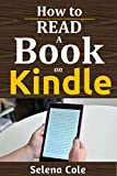 How to Read a Book on Kindle: Practical Steps to Understanding and Effectively using your Kindle Fire HD 8 reader and Making the Most Use of it (English Edition)