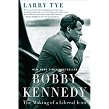 Bobby Kennedy: The Making of a Liberal Icon (English Edition)