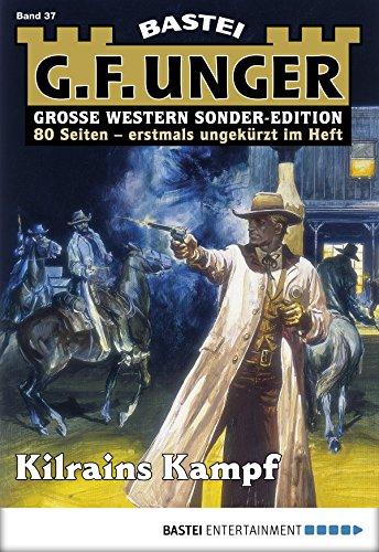 G. F. Unger Sonder-Edition 37 - Western: Kilrains Kampf