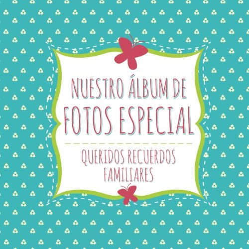 Nuestro Album de Fotos Especial por Speedy Publishing LLC