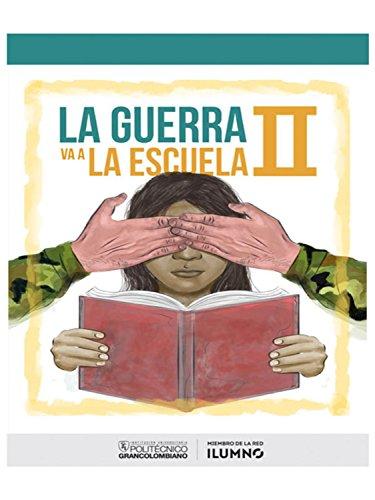 Descargar Libro La guerra va a la escuela II de Juliana Castellanos Díaz