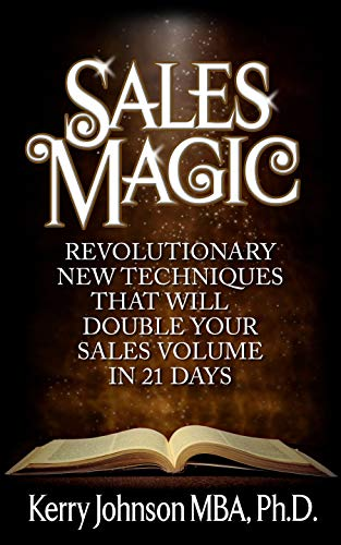 Sales Magic: Revolutionary New Techniques That Will Double Your Sales Volume in 21 Days (English Edition)