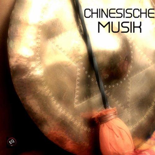 Chinesische Musik - Traditionelle Chinesische Musik und Klassische ...