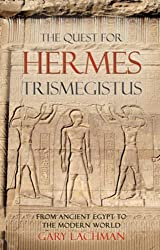 The Quest for Hermes Trismegistus: From Ancient Egypt to the Modern World by Gary Lachman (2011-03-24)