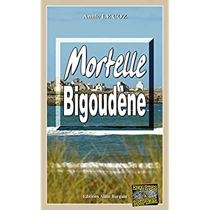 Mortelle Bigoudène: Les enquêtes du capitaine Paoli - Tome 6