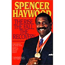 Spencer Haywood's Rise, Fall, Recovery