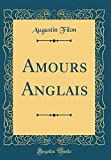 Telecharger Livres Amours Anglais Classic Reprint (PDF,EPUB,MOBI) gratuits en Francaise