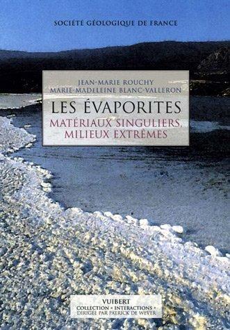 Les évaporites : Matériaux singuliers, milieux extrêmes