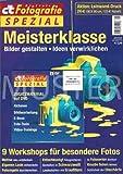 c't Digitale Fotografie Spezial Edition Nr. 2 - 2016 - Meisterklasse - Bilder gestalten - Ideen verwirklichen