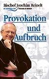 Provokation und Aufbruch - Joachim Reinelt, Friedhelm Berger