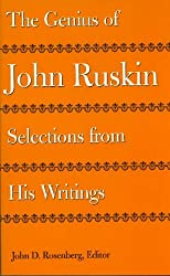 The Genius of John Ruskin: Selections from His Writings (Victorian Literature & Culture)