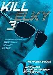 Kill Elky 3 - L'avantage du poker agressif en tournois