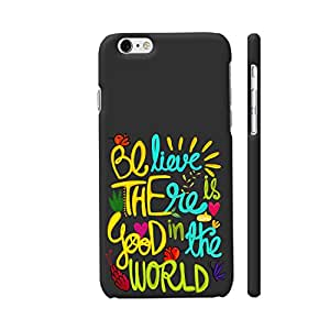 Colorpur iPhone 6 / 6s Cover - Be The Good Printed Back Case