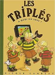 Les Triplés : A quoi on joue