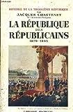 Histoire de la troisième république. tome i : l'enfance de la troisième. 1870 - 1879