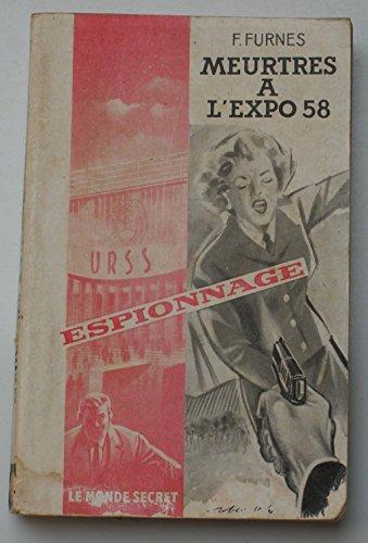 Meurtres à l'expo 58, de F. Furnes. Editions Arts et Créations, Collection Le Monde Secret, Espionnage n°6