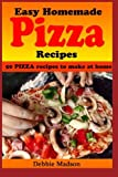 Easy Homemade Pizza Recipes: -50 delicious pizza dishes to make at home (Cooking with Kids Series) (Volume 7) by Debbie Madson (2014-04-26)