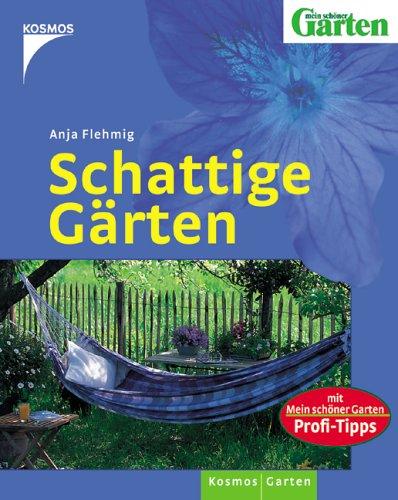 Schattige Gärten: Mit 'Mein schöner Garten' Profi-Tipps