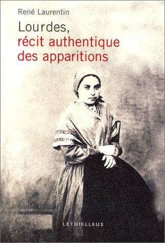 Lourdes, récit authentique des apparitions