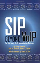 SIP Beyond VoIP: The Next Step in the IP Communications Revolution
