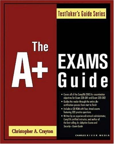 The A+ Exams Guide: (Exam 220-301), (Exam 220-302) (TESTTAKER'S GUIDE SERIES) por Christopher A. Crayton