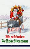 Die schönsten Weihnachtsromane (Illustrierte Ausgabe): Waldwinter, Der Weihnachtsabend, Die Heilige und ihr Narr, Der kleine Lord, Heidi, Vor dem Sturm, ... Twist, Klein-Dorrit, Else von der Tanne...