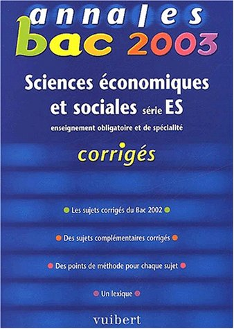 Annales Bac 2003 : Sciences Économiques et Sociales - SES, série ES (Corrigés)