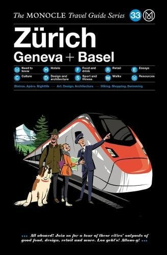 The Monocle Travel Guide to Zürich Geneva Basel: The Monocle Travel Guide Series