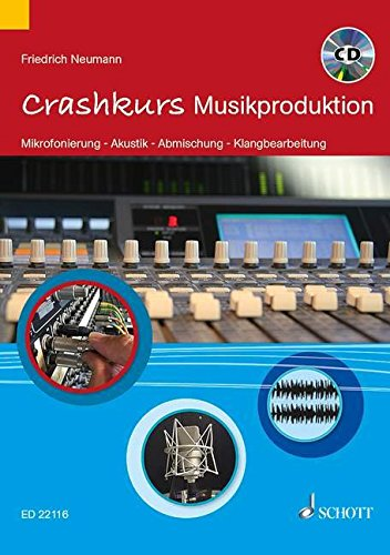 Crashkurs-Musikproduktion-Mikrofonierung-Akustik-Abmischung-Klangbearbeitung-Ausgabe-mit-CD