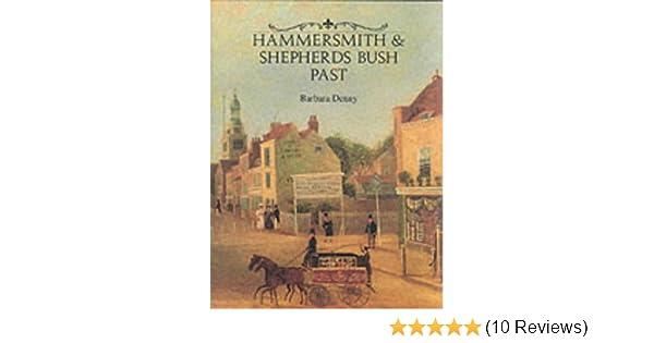 Hammersmith And Shepherds Bush Past Amazoncouk Barbara Denny 9780948667329 Books