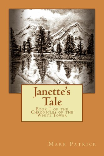 ebook: Janette's Tale (The Chronicles of the White Tower Book 1) (B00YUZ8AVM)
