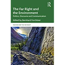 The Far Right and the Environment: Politics, Discourse and Communication (Routledge Studies in Fascism and the Far Right) (English Edition)