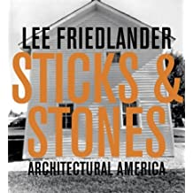 Lee Friedlander: Sticks & Stones: Architectural America by James Enyeart (2004-10-02)