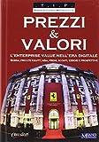 Scarica Libro Prezzi valori L enterprise value nell era digitale Borsa private equity M A premi sconti errori e prospettive (PDF,EPUB,MOBI) Online Italiano Gratis