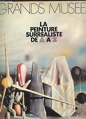GRANDS MUSEES - LA PEINTURE SURREALISTE DE A A Z.