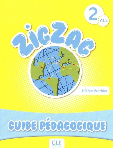Zigzag 2 - Niveau A1.2 - Guide pédagogique